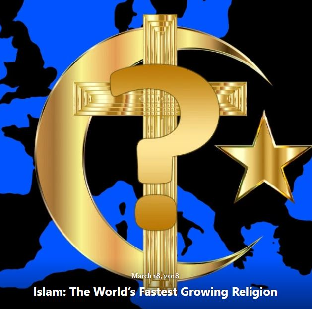 BLOG ISLAM WORLDS FASTEST GROWING MAR 18 2018
