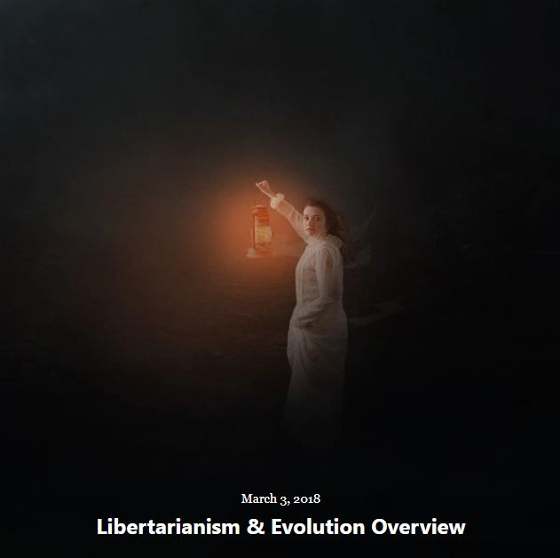 BLOG LIBERTARIANISM EVOLUTION MAR 3 2018