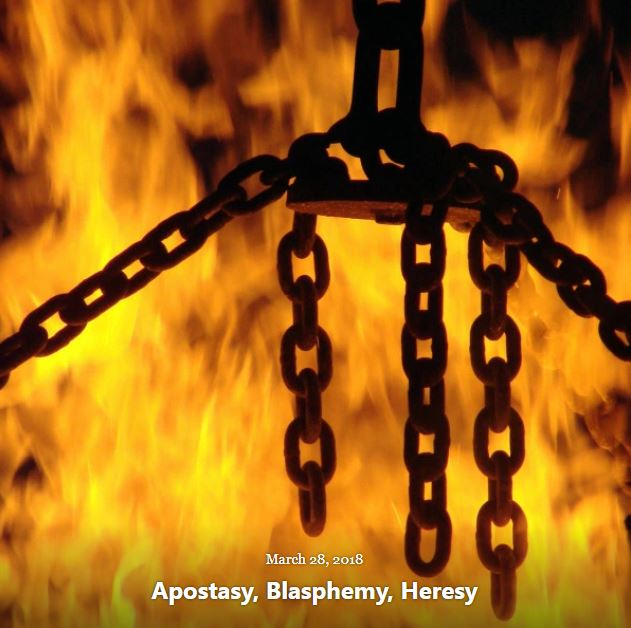 BLOG APOSTASY BLASPHEMY HERESY MAR 28 2018