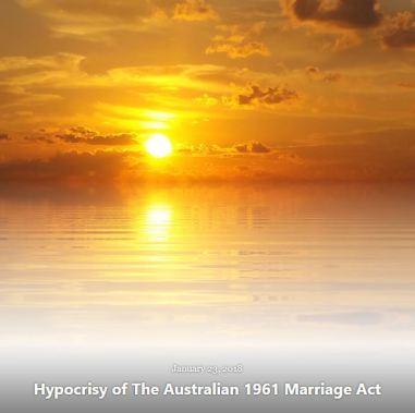 BLOG HYPOCRISY AUSTRALIAN MARRIAGE ACT JAN 23 2018