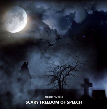 BLOG SCARY FREEDOM OF SPEECH JAN 31 2018