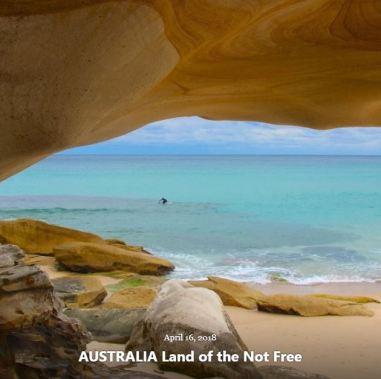 BLOG AUSTRALIA LAND OF NOT FREE APRIL 16 2018
