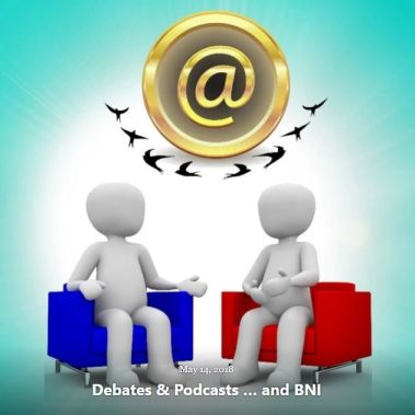 BLOG DEBATES PODCASTS BNI MAY 14 2018