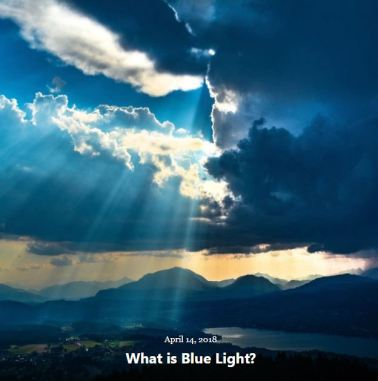 BLOG WHAT IS BLUE LIGHT APRIL 14 2018