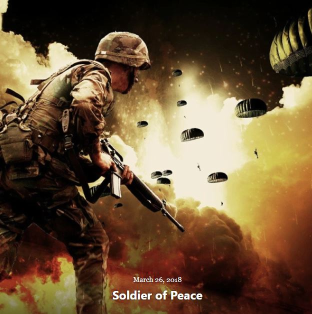 BLOG SOLDIER OF PEACE MARCH 26 2018