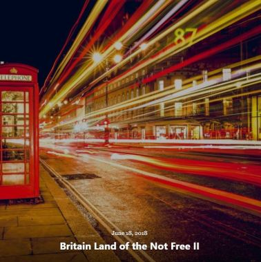 BLOG BRITAIN LAND OF NOT FREE II JUN 18 2018