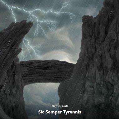 BLOG SIC SEMPER TYRANNIS MAY 30 2018