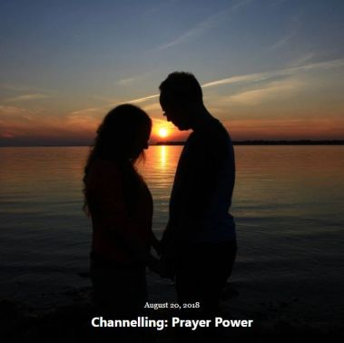 BLOG CHANNELLING PRAYER POWER AUG 20 2018