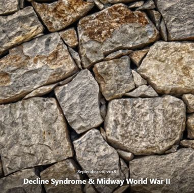 BLOG DECLINE SYNDROME AND MIDWAY SEP 20 2018