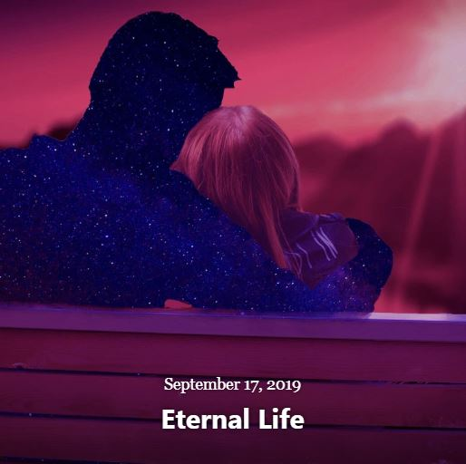 BLOG ETERNAL LIFE SEP 17 2019