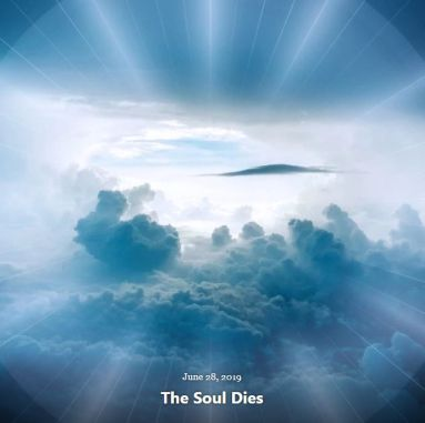 BLOG THE SOUL DIES JUN 28 2019