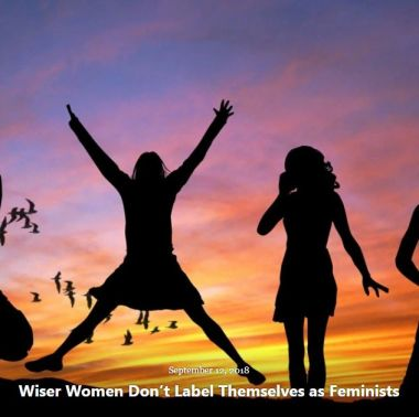 BLOG WISER WOMEN DON'T LABEL THEMSELVES AS FEMINISTS SEP 12 2018
