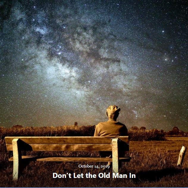 BLOG DON'T LET THE OLD MAN IN OCT 14 2019