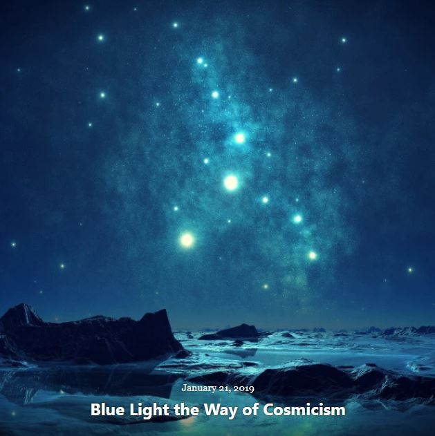 BLOG BLUE LIGHT WAY COSMICISM JAN 21 2019