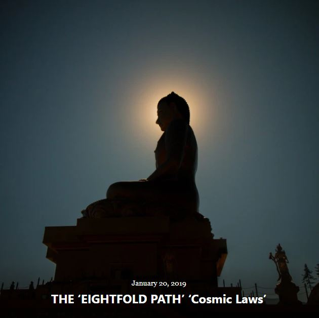 BLOG THE EIGHTFOLD PATH COSMIC LAWS JAN 20 2019