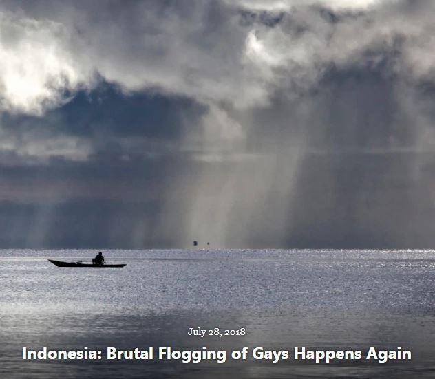 BLOG INDONESIA BRUTAL FLOGGING OF GAYS JUL 2018 2018