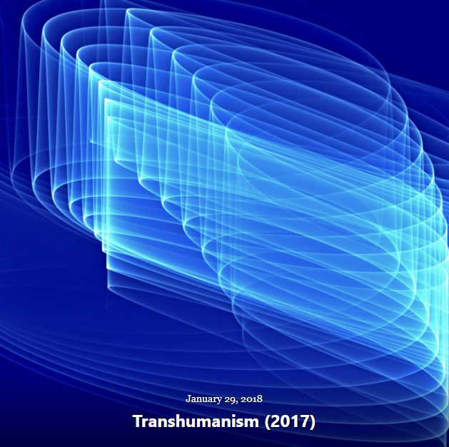 BLOG TRANSHUMANISM 2017 JAN 29 2018