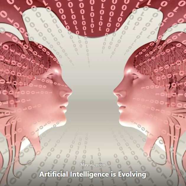 BLOG ARTIFICIAL INTELLIGENCE IS EVOLVING MAY 16 2020