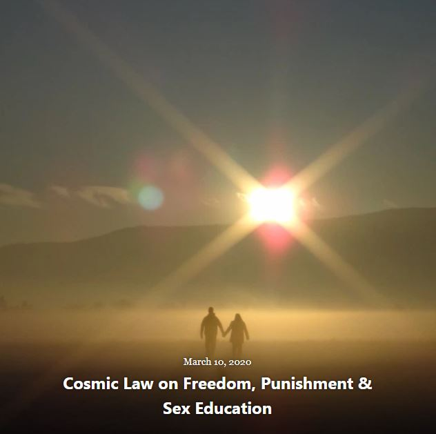 BLOG COSMIC LAW FREEDOM PUNISHMENT SEX EDUCATION MAR 10 2020