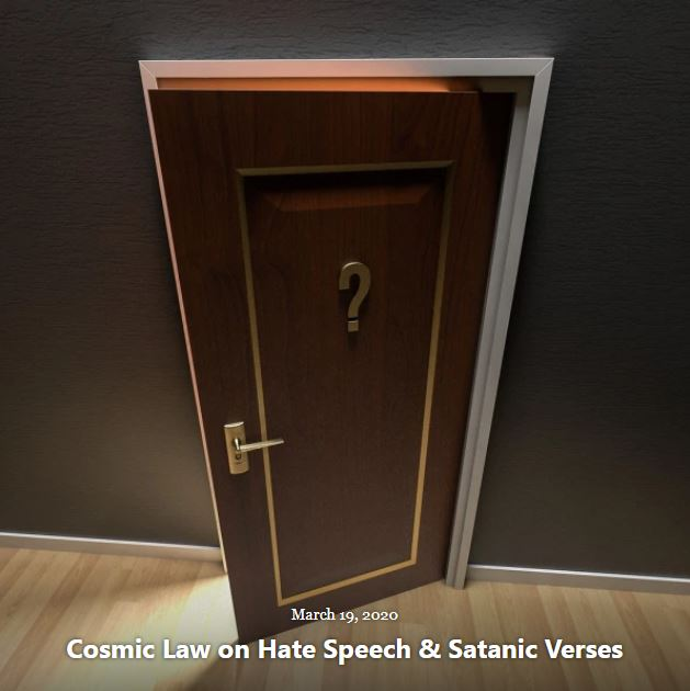 BLOG COSMIC LAW HATE SPEECH & SATANIC VERSES MAR 19 2020