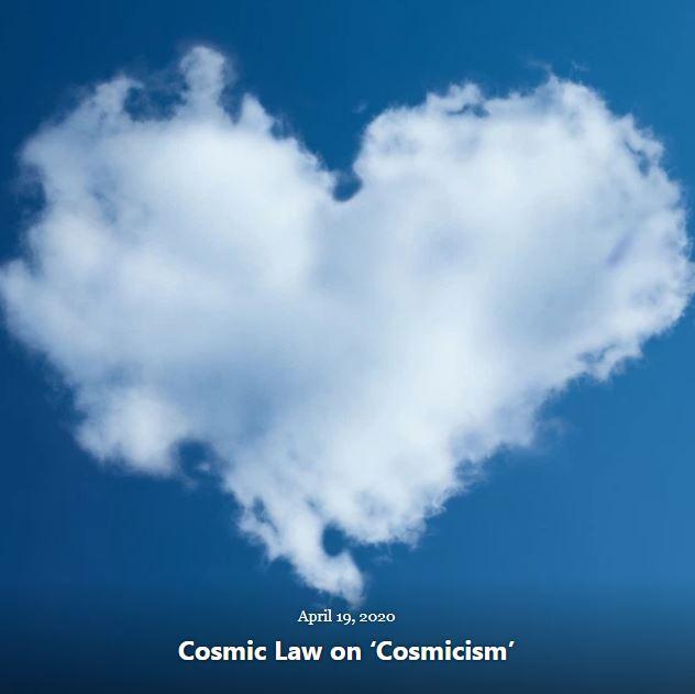 BLOG COSMIC LAW ON COSMICISM APR 19 2020