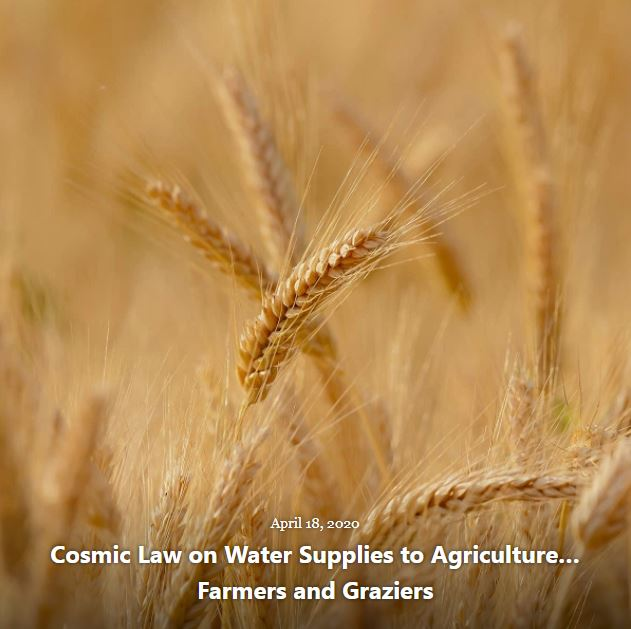 BLOG COSMIC LAW WATER SUPPLIES AGRICULTURE APR 18 2020