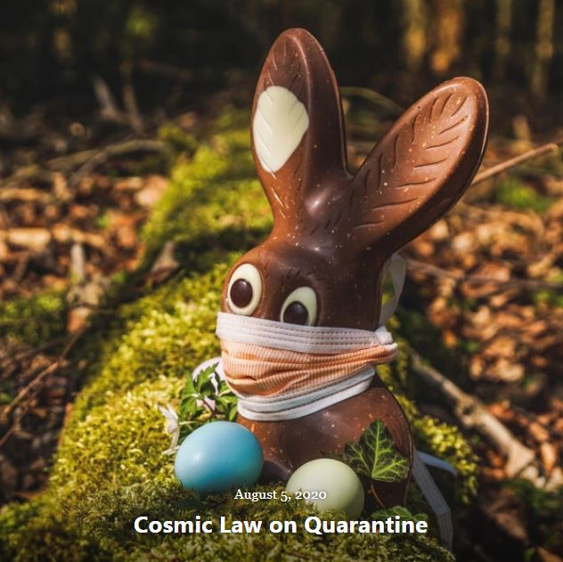 BLOG COSMIC LAW QUARANTINE AUG 5 2020